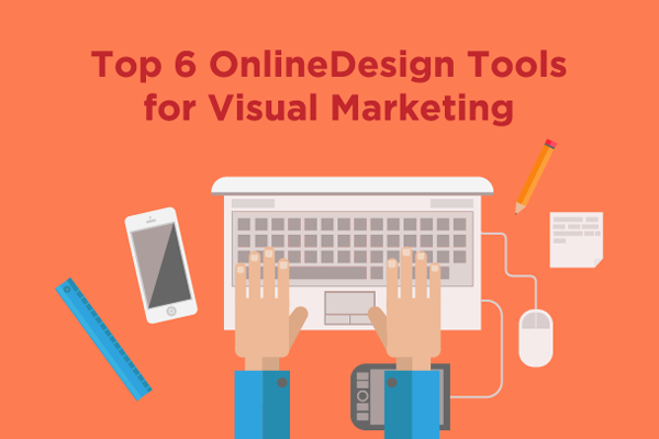 Top 6 online design tools for visual marketing Online design tool